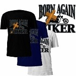 Born Again Biker T-Shirt